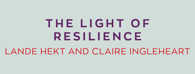 The Light of Resilience Lande Hekt